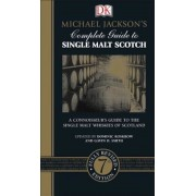 Michael Jackson's Complete Guide to Single Malt Scotch, 7th Edition, Hardcover