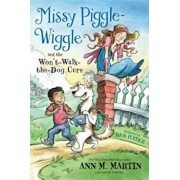 Missy Piggle-Wiggle and the Won't-Walk-The-Dog Cure, Hardcover/Ann M. Martin