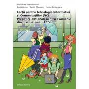 Lectii pentru Tehnologia Informatiei si Comunicatiilor (TIC). Pregatire optionala pentru examenului de liceu si pentru ECDL