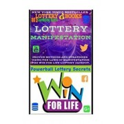 Lottery Manifestation: How to Win the Lottery 100% Guaranteed or Your Money Back!!!: Lottery Books: Proven Methods and Strategies Using the L, Paperback/Powerball Money Secrets