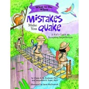 What to Do When Mistakes Make You Quake: A Kid's Guide to Accepting Imperfection, Paperback/Claire A. B. Freeland