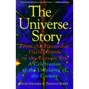 The Universe Story: From the Primordial Flaring Forth to the Ecozoic Era--A Celebration of the Unfol, Paperback/Brian Swimme