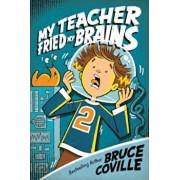 My Teacher Fried My Brains, Paperback/Bruce Coville