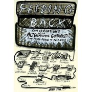 Feeding Back: Conversations with Alternative Guitarists from Proto-Punk to Post-Rock, Paperback/David Todd