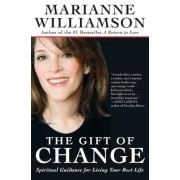 The Gift of Change: Spiritual Guidance for Living Your Best Life, Paperback