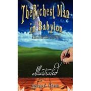 The Richest Man in Babylon - Illustrated, Hardcover/George Samuel Clason