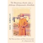 The Wandering Ascetic Life of Acharya Satyananda Avadhuta: My Thirty-Five Years with Baba Anandamurtijii, Paperback/Acharya Satyananda