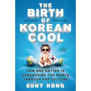 The Birth of Korean Cool: How One Nation Is Conquering the World Through Pop Culture, Paperback