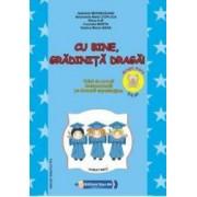 Cu bine gradinita draga 5-6 ani Grupa mare - Gabriela Berbeceanu