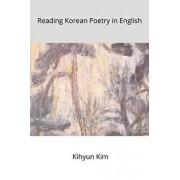 Reading Korean Poetry in English/Kihyun Kim