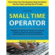 Small Time Operator: How to Start Your Own Business, Keep Your Books, Pay Your Taxes, and Stay Out of Trouble, Paperback/Bernard B. Kamoroff