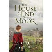 The House at the End of the Moor, Paperback/Michelle Griep