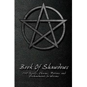 Book Of Shadows - 150 Spells, Charms, Potions and Enchantments for Wiccans: Witches Spell Book - Perfect for both practicing Witches or beginners., Paperback/Shadow Books