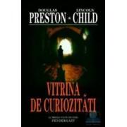 Vitrina de curiozitati - Douglas Preston Lincoln Child