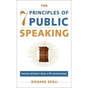 The 7 Principles of Public Speaking: Proven Methods from a PR Professional, Hardcover