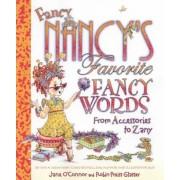 Fancy Nancy's Favorite Fancy Words: From Accessories to Zany, Hardcover