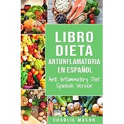 Libro Dieta Antiinflamatoria En Espaol/ Anti Inflammatory Diet Spanish Version, Paperback/Charlie Mason
