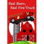 Red Barn, Red Fire Truck (Teach Kids Colors -- The Learning-Colors Book Series for Toddlers and Children Ages 1-5), Paperback/Jaime Grimes