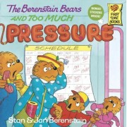 The Berenstain Bears and Too Much Pressure, Paperback