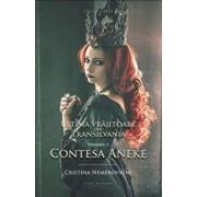 Ultima vrajitoare din Transilvania. Vol. 1: Contesa Aneke/Cristina Nemerovschi