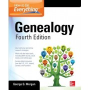 How to Do Everything: Genealogy, Fourth Edition, Paperback/George G. Morgan