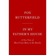 In My Father's House - A New View of How Crime Runs in the Family (Butterfield Fox)(Cartonat) (9781400041022)