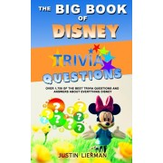 The Big Book Of Disney Trivia Questions: Over 1,750 of the best trivia questions and answers about everything Disney, Paperback/Screenmagic University