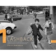 Flashback 1 - Clisee voalate din Epoca de Aur si anii tranzitiei/Florin Andreescu, Mariana Pascaru