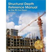 Ppi Structural Depth Reference Manual for the Pe Civil Exam, 5th Edition (Paperback) - A Complete Reference Manual for the Pe Civil Structural Depth E, Paperback/Alan Williams