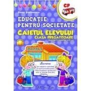 EDUCATIE PENTRU SOCIETATE - CLASA PREGATITOARE - CAIETUL ELEVULUI.