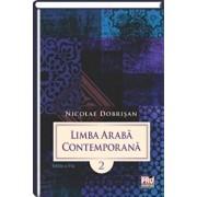 Limba araba contemporana. Vol.II editia a II-a/Nicolae Dobrisan