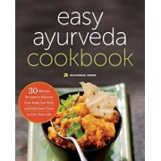 The Easy Ayurveda Cookbook: An Ayurvedic Cookbook to Balance Your Body and Eat Well, Paperback/Rockridge Press