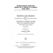 Multi-Drug Resistant Tuberculosis: Assessing the U.S. Response to an Emerging Global Threat: Briefing and Hearing Before the Subcommittee on Africa an