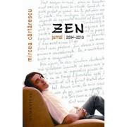 Zen. Jurnal 2004-2010/Mircea Cartarescu