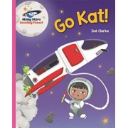 Reading Planet - Go Kat, Go! - Pink A: Galaxy, Paperback/Zoe Clarke