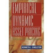 Empirical Dynamic Asset Pricing - Model Specification and Econometric Assessment (Singleton Kenneth J.)(Cartonat) (9780691122977)
