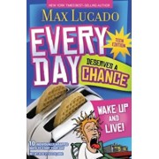 Every Day Deserves a Chance - Teen Edition: Wake Up and Live!, Paperback/Max Lucado