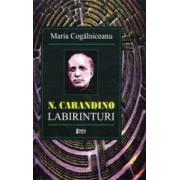 N. Carandino. Labirinturi - Maria Cogalniceanu