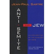 Anti-Semite and Jew: An Exploration of the Etiology of Hate (Revised), Paperback/Jean-Paul Sartre