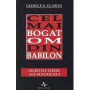 Cel mai bogat om din Babilon. Secretele eterne ale succesului/George S. Clason
