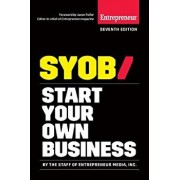 Start Your Own Business: The Only Startup Book You'll Ever Need, Paperback (7th Ed.)/Inc The Staff of Entrepreneur Media
