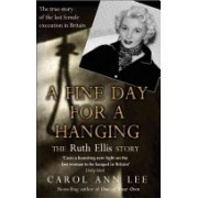 Fine Day for a Hanging - The Real Ruth Ellis Story (Lee Carol Ann)(Paperback) (9781780576237)