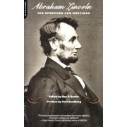Abraham Lincoln, His Speeches and Writings, Paperback