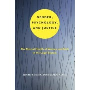 Gender, Psychology, and Justice: The Mental Health of Women and Girls in the Legal System, Paperback