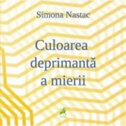 Culoarea deprimanta a mierii/Simona Nastac