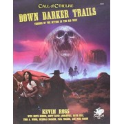 Ross, Kevin Down Darker Trails: Terrors of the Mythos in the Wild West