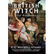 British Witch - The Biography (Maxwell-Stuart P. G.)(Paperback) (9781445655437)