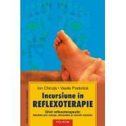 Incursiune in reflexoterapie. Ghid reflexoterapeutic: sanatate prin masaje, alimentatie si remedii naturiste (eBook)