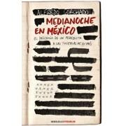 Medianoche En México / Midnight in Mexico, Paperback/Alfredo Corchado