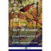 Out of Doors: Nature Songs and Poetry, Paperback/Annie Johnson Flint
